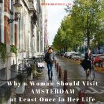Why a Woman Should Visit AMSTERDAM